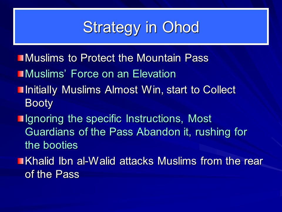 Highlights of the battle of Ohod Highlights of the battle of Ohod Muhammad Faced the Following: 1.The disbelievers of Mecca (Quraish) and others.