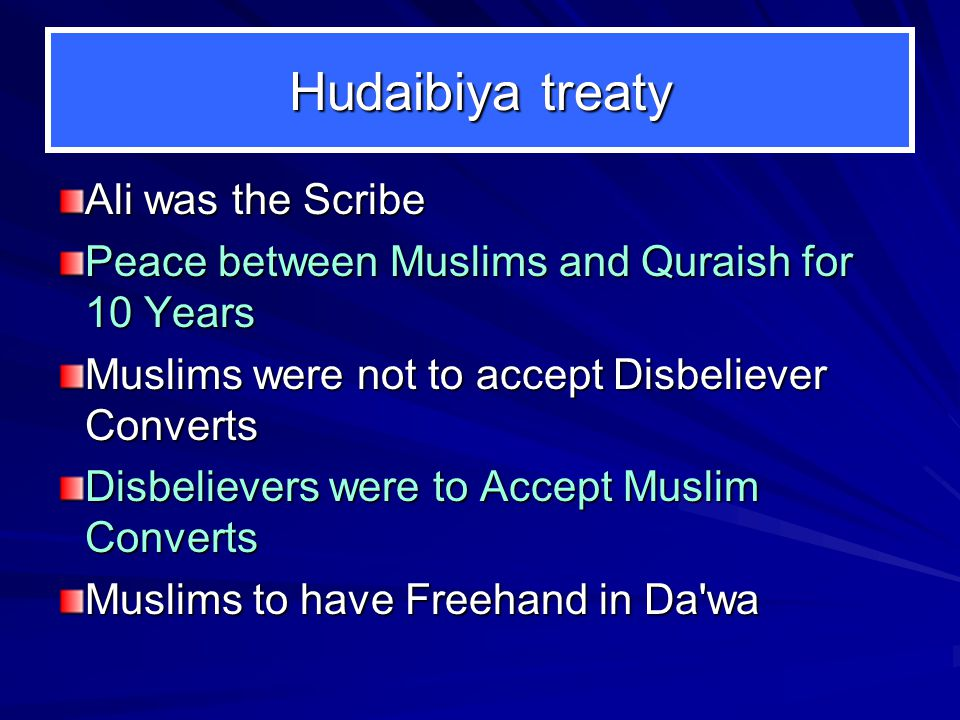 Highlights of Hudaibiya 1. Muhammad with 1500 Muslims go to perform Haj (Without arms). 2. Khalid ibnil Waleed, dispatched by the Meccans, was to foil
