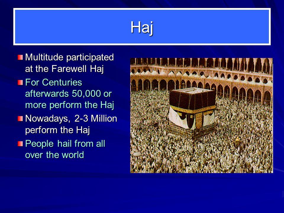 Farewell Haj 100,000 Muslim Participants Details of Haj Given Farewell Sermon They leave until Ghadeer Khum