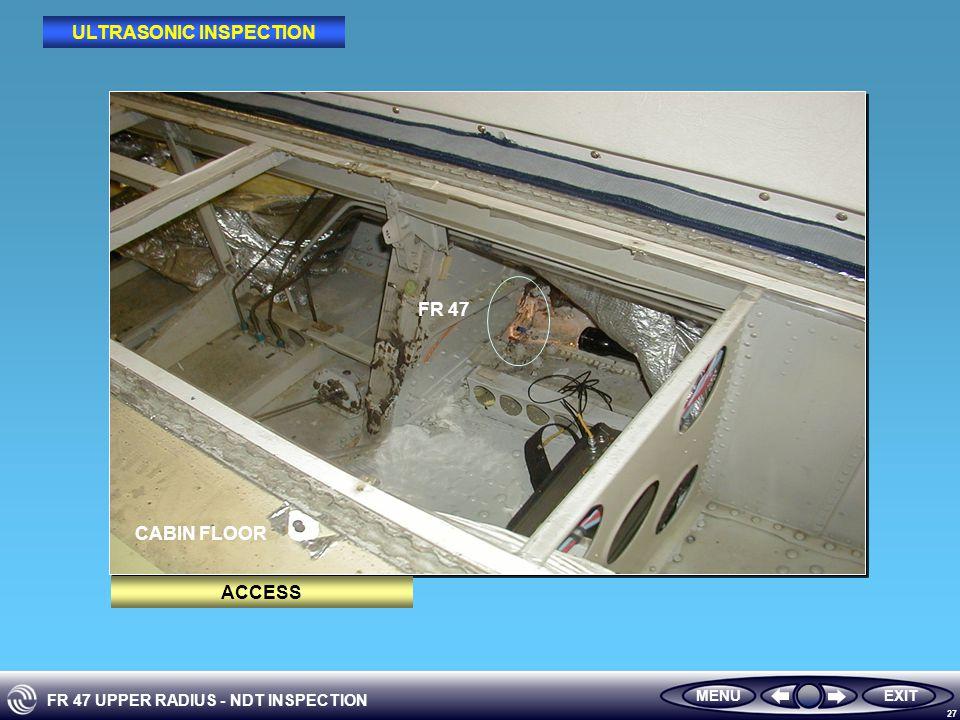 FR 47 UPPER RADIUS - NDT INSPECTION 27 CABIN FLOOR FR 47 MENUEXIT ACCESS ULTRASONIC INSPECTION