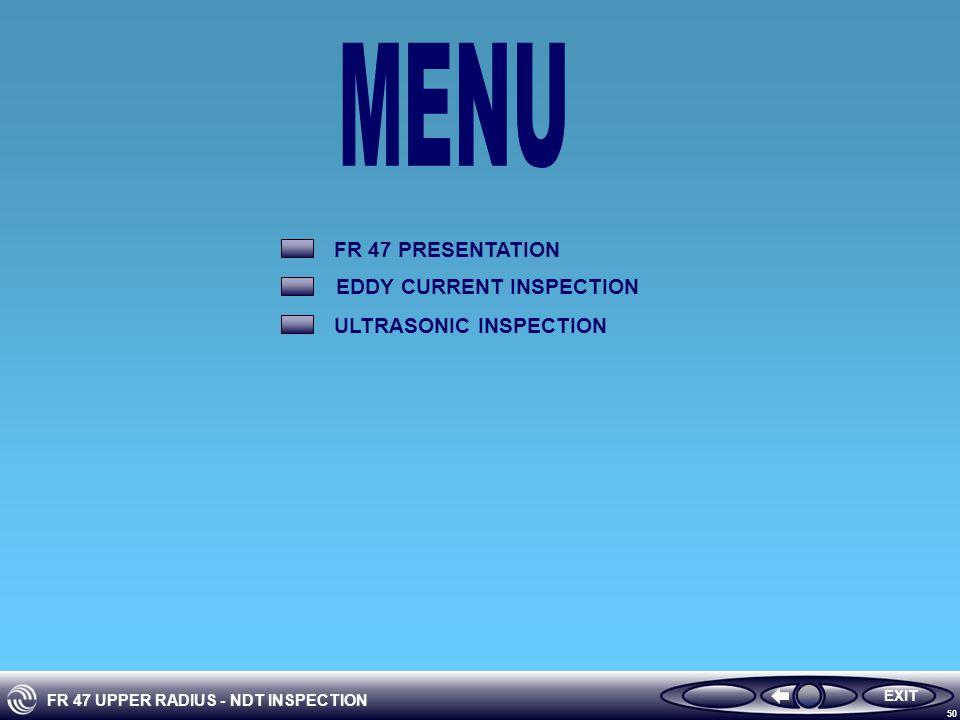 FR 47 UPPER RADIUS - NDT INSPECTION 50 FR 47 PRESENTATION ULTRASONIC INSPECTION EDDY CURRENT INSPECTION EXIT