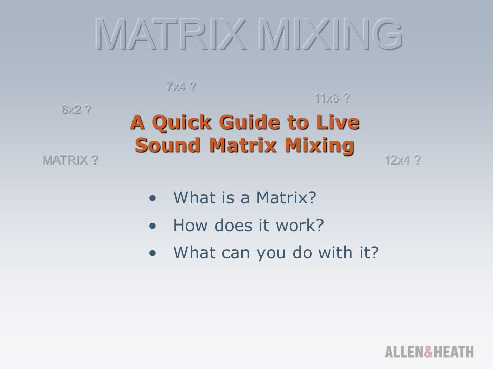 A basic definition: A 'matrix' is a set of lines that cross at right angles crosspoint Input Output A grid to route inputs to outputs where the lines cross