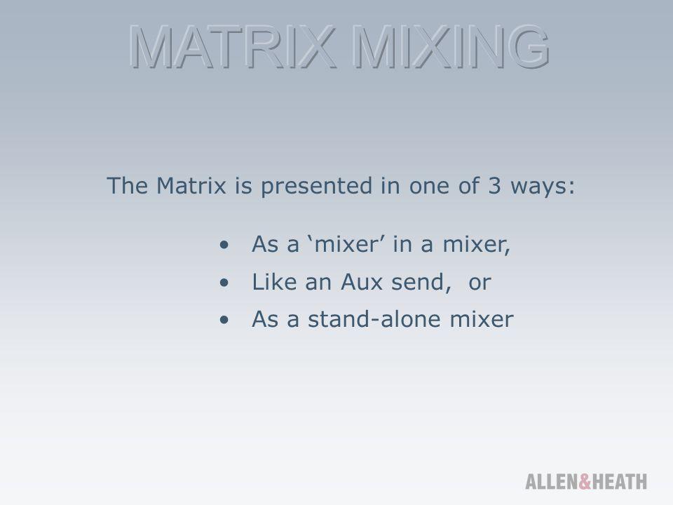 Layout 1 A mixer in a mixerGL2400 The Matrix
