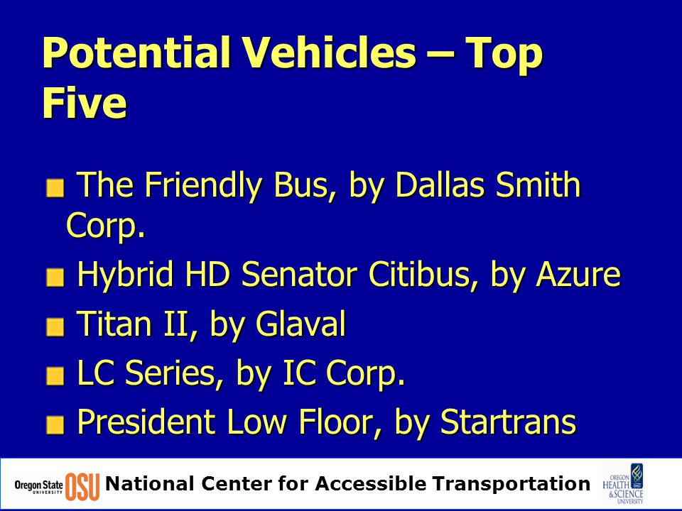 National Center for Accessible Transportation Potential Vehicles – Top Five The Friendly Bus, by Dallas Smith Corp.