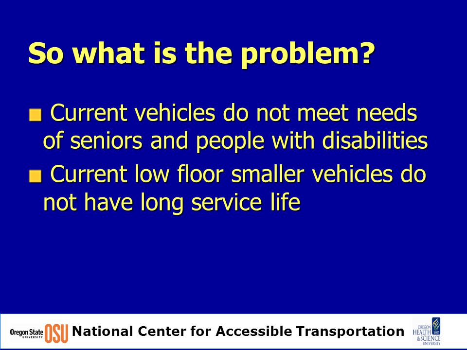 National Center for Accessible Transportation Community Shuttle - Translink Essential component of multi-modal transit system Reaches out into lower density neighborhoods Serves seniors and also people with disabilities