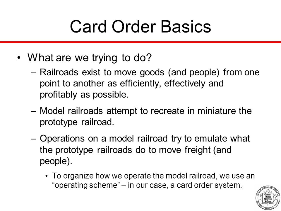 Card Order Basics What are we trying to do.