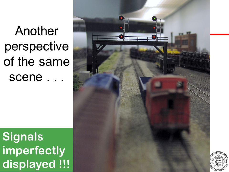 Another perspective of the same scene... Signals imperfectly displayed !!!