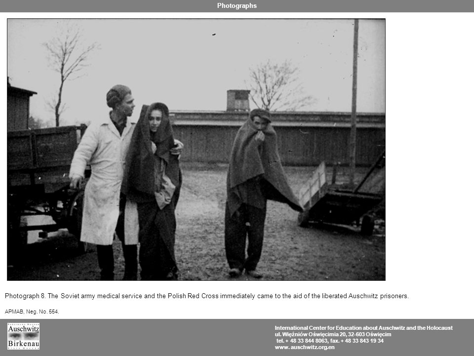 Photograph 8. The Soviet army medical service and the Polish Red Cross immediately came to the aid of the liberated Auschwitz prisoners. APMAB, Neg. N