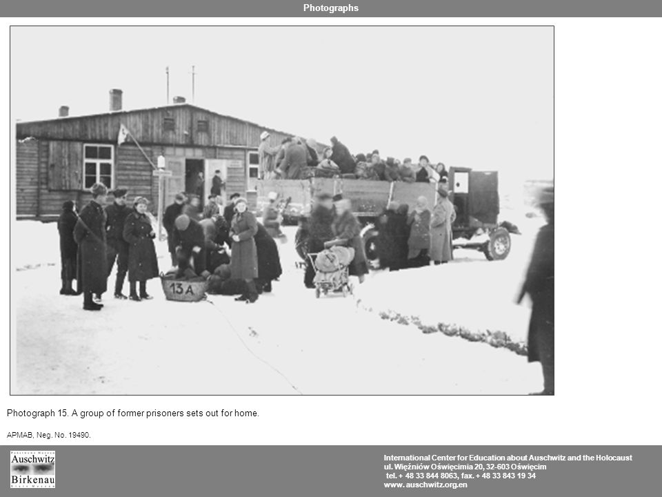 Photograph 15. A group of former prisoners sets out for home. APMAB, Neg. No. 19490. International Center for Education about Auschwitz and the Holoca
