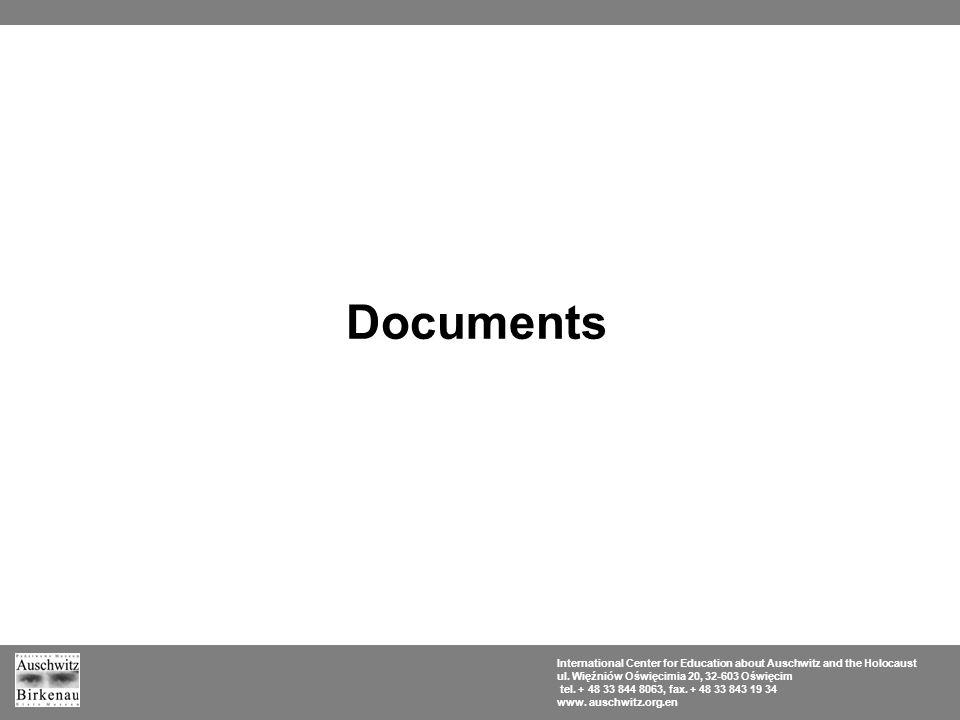 Documents International Center for Education about Auschwitz and the Holocaust ul. Więźniów Oświęcimia 20, 32-603 Oświęcim tel. + 48 33 844 8063, fax.