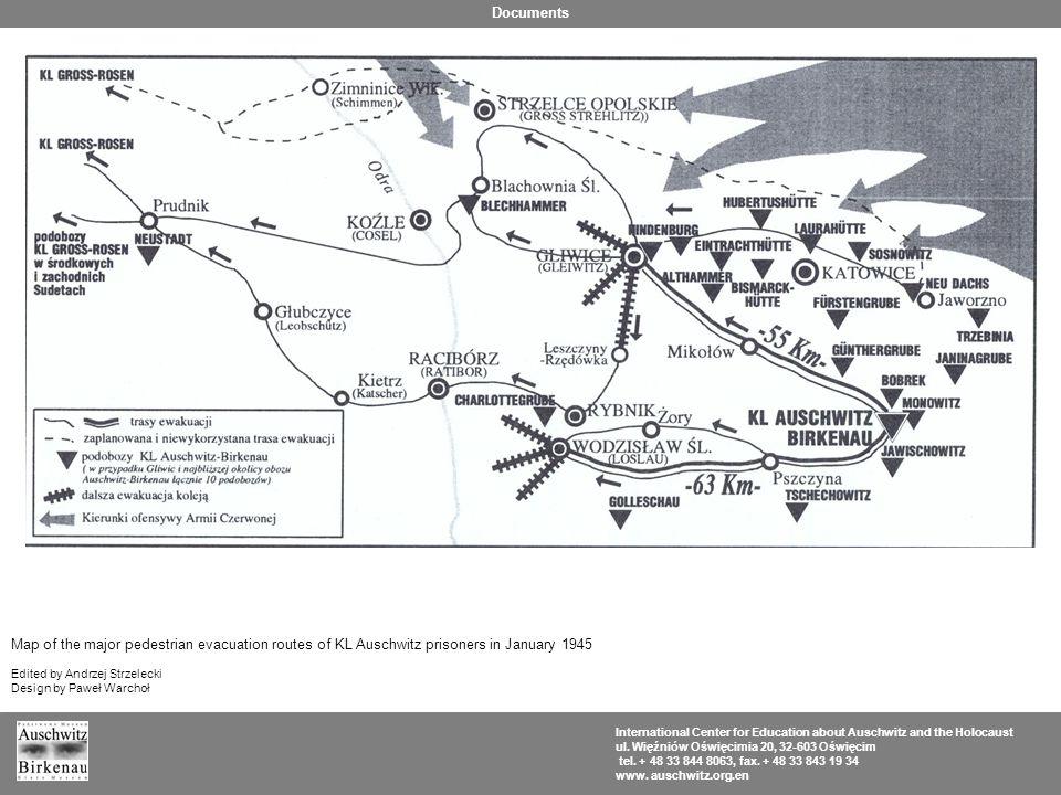 Map of the major pedestrian evacuation routes of KL Auschwitz prisoners in January 1945 Edited by Andrzej Strzelecki Design by Paweł Warchoł Internati