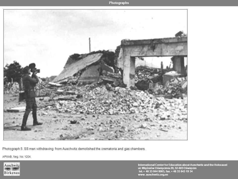 Photograph 5. SS men withdrawing from Auschwitz demolished the crematoria and gas chambers.