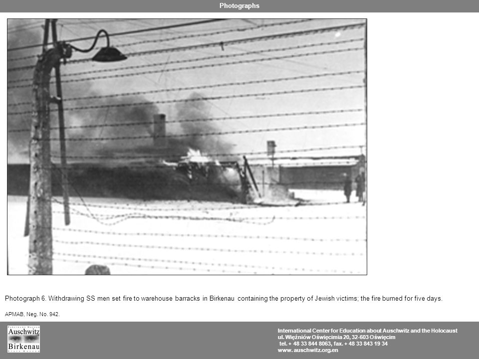 Photograph 6. Withdrawing SS men set fire to warehouse barracks in Birkenau containing the property of Jewish victims; the fire burned for five days.
