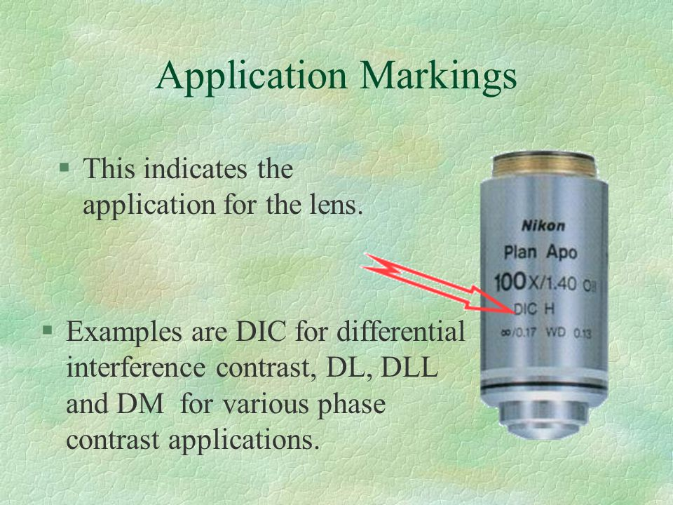 Application Markings §This indicates the application for the lens.