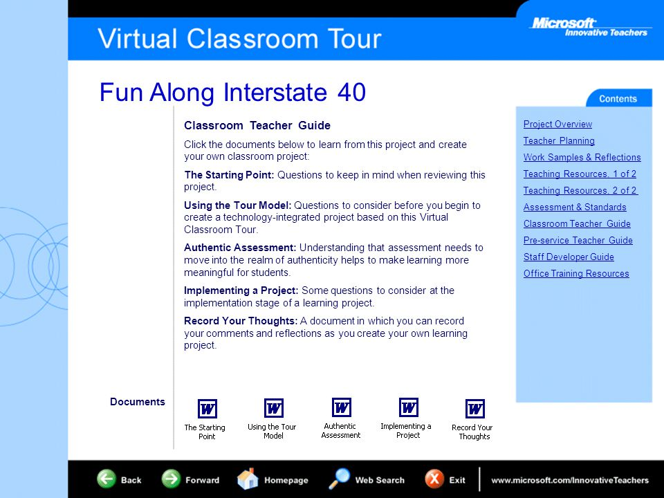 Fun Along Interstate 40 Project Overview Teacher Planning Work Samples & Reflections Teaching Resources, 1 of 2 Teaching Resources, 2 of 2 Assessment & Standards Classroom Teacher Guide Pre-service Teacher Guide Staff Developer Guide Office Training Resources Preservice Teacher Guide Click the documents below to learn from this project and create your own classroom project: The Starting Point: Questions to keep in mind when reviewing this project.