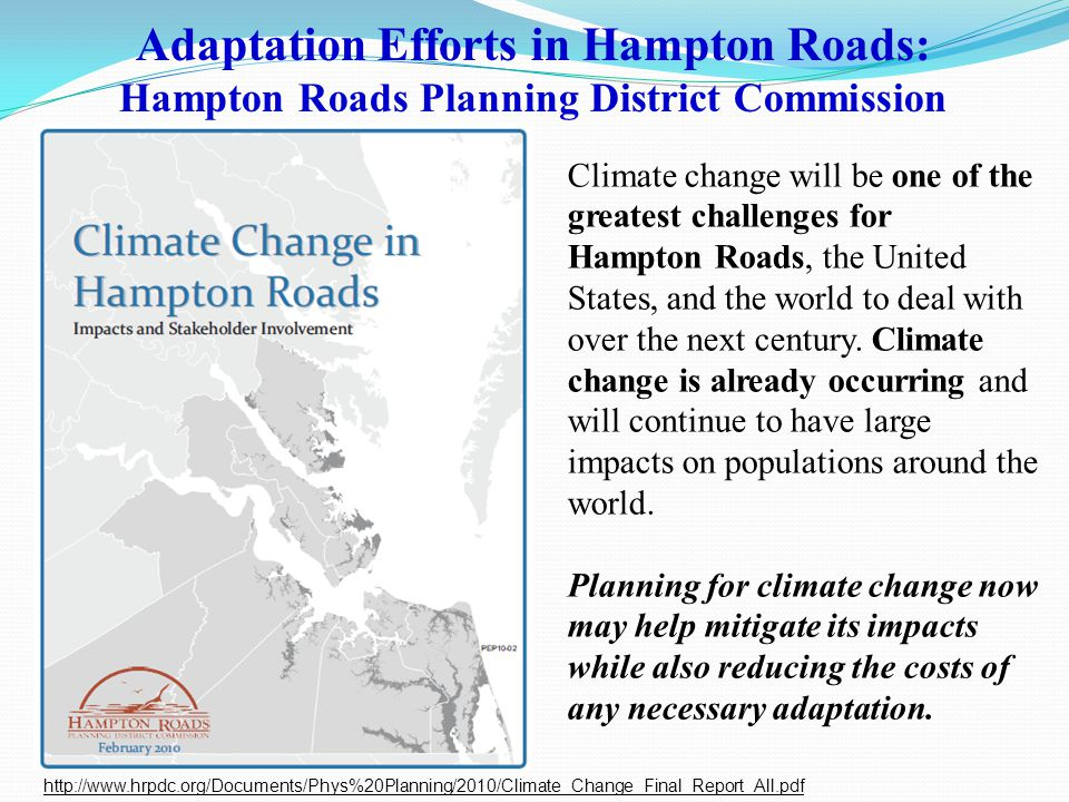 Climate change will be one of the greatest challenges for Hampton Roads, the United States, and the world to deal with over the next century.