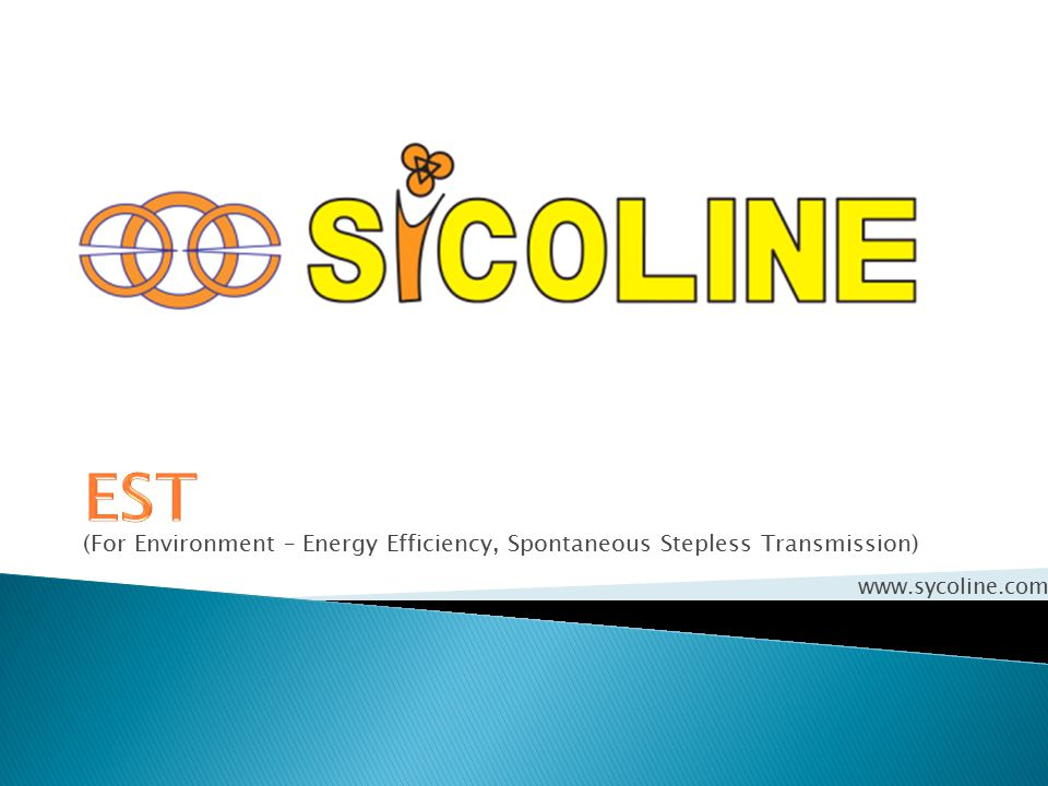 (For Environment – Energy Efficiency, Spontaneous Stepless Transmission) www.sycoline.com
