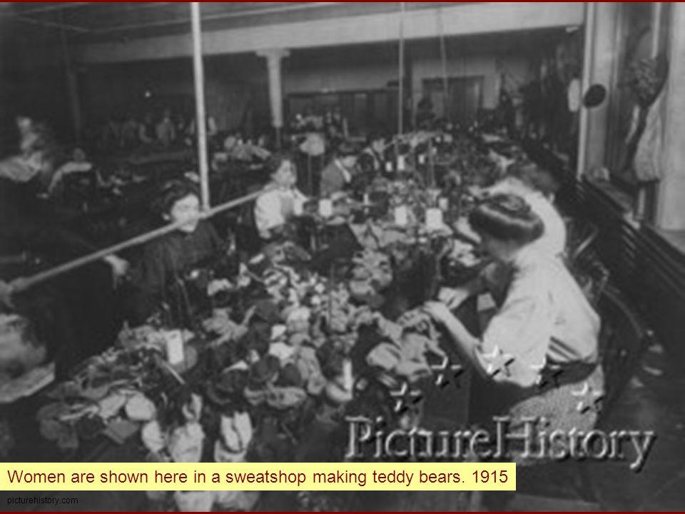 picturehistory.com Women are shown here in a sweatshop making teddy bears. 1915
