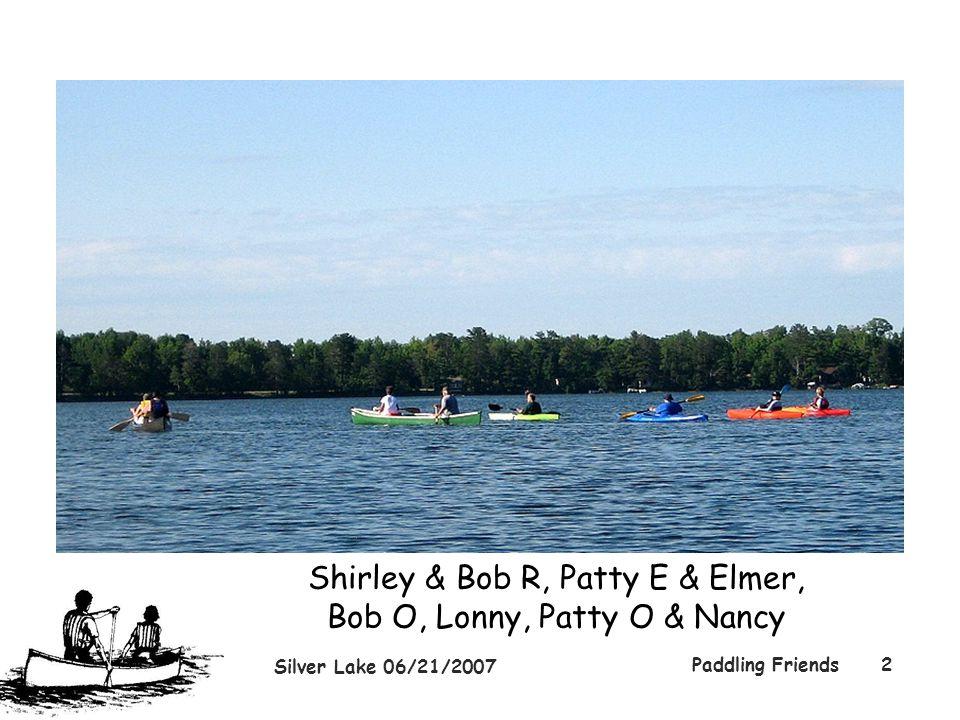 Silver Lake 06/21/2007 Paddling Friends2 Shirley & Bob R, Patty E & Elmer, Bob O, Lonny, Patty O & Nancy