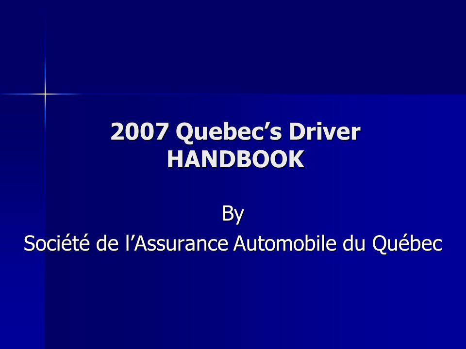 2007 Quebec's Driver HANDBOOK By Société de l'Assurance Automobile du Québec