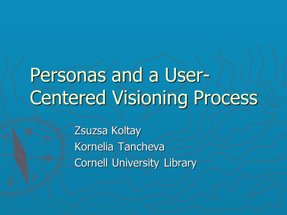 The task ► Re-envision how we present our library and information landscape on the web ► User needs as compass