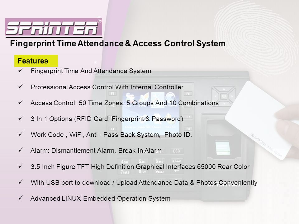 Features Fingerprint Time And Attendance System Professional Access Control With Internal Controller Access Control: 50 Time Zones, 5 Groups And 10 Co