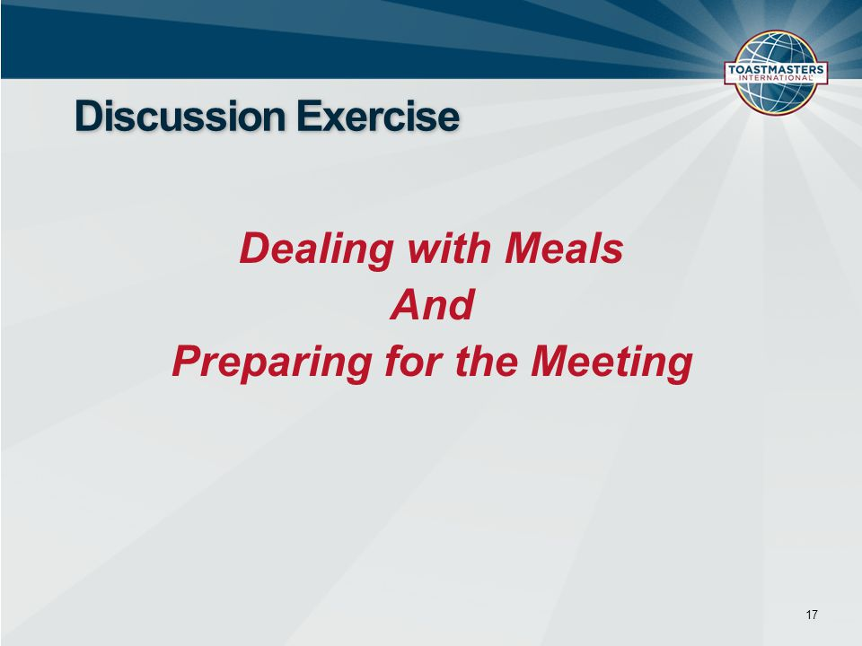 Dealing with Meals And Preparing for the Meeting 17 Discussion Exercise