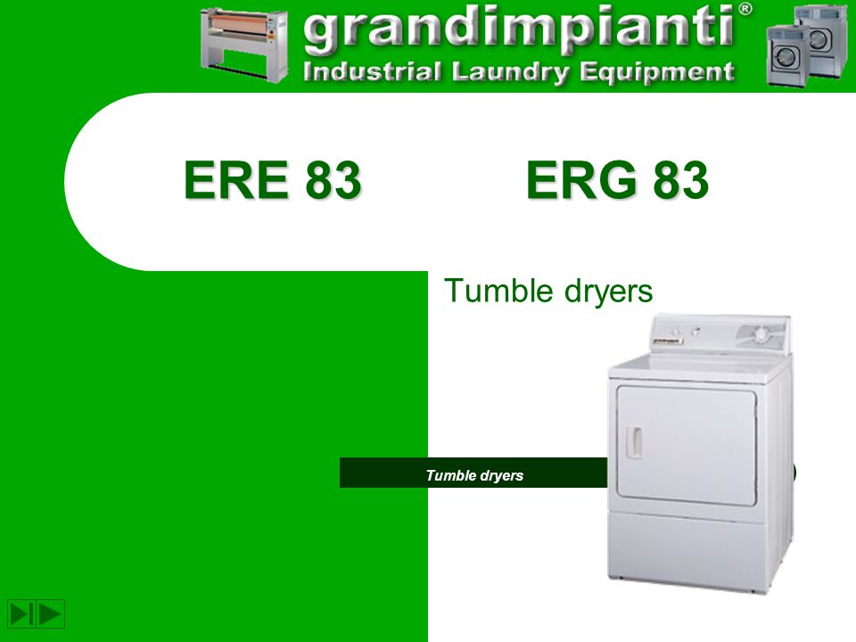 General Information Professional tumble dryers.