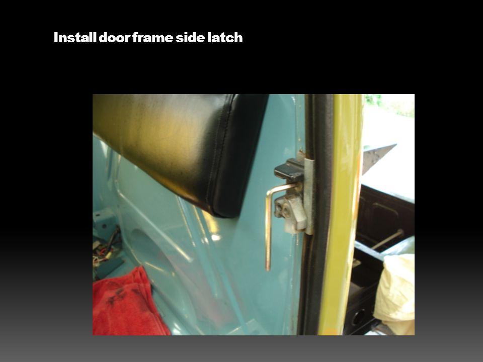 Install door frame side latch