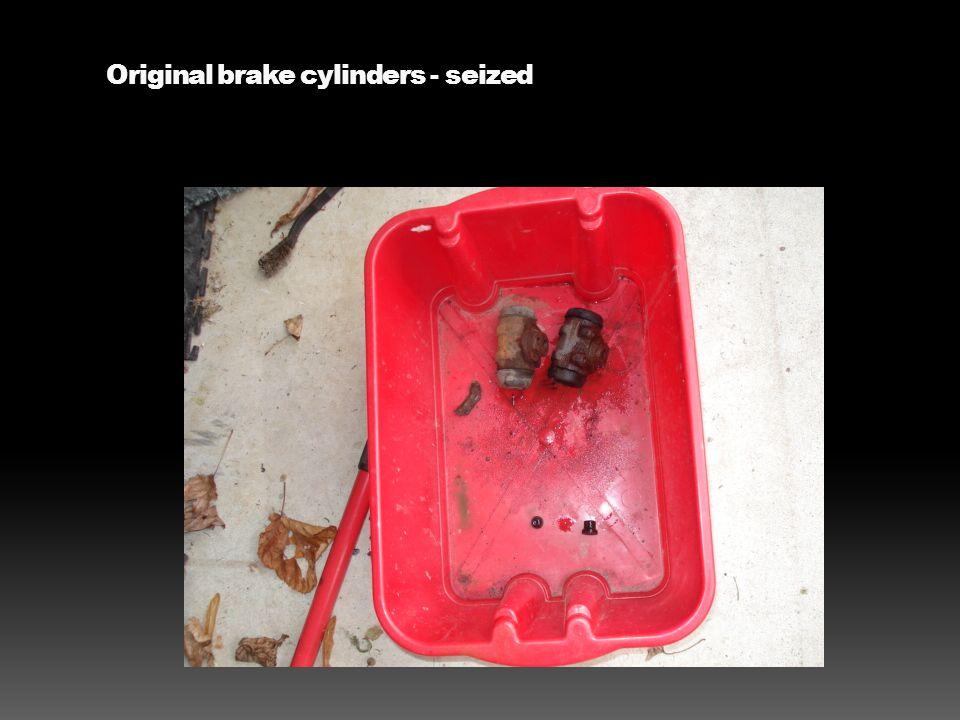 Original brake cylinders - seized