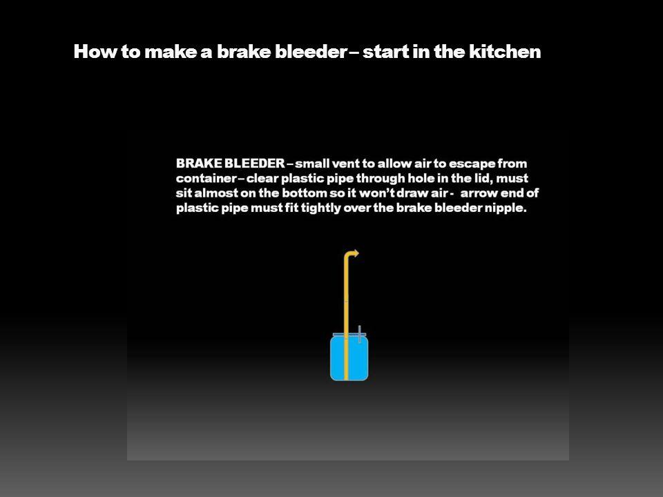 How to make a brake bleeder – start in the kitchen