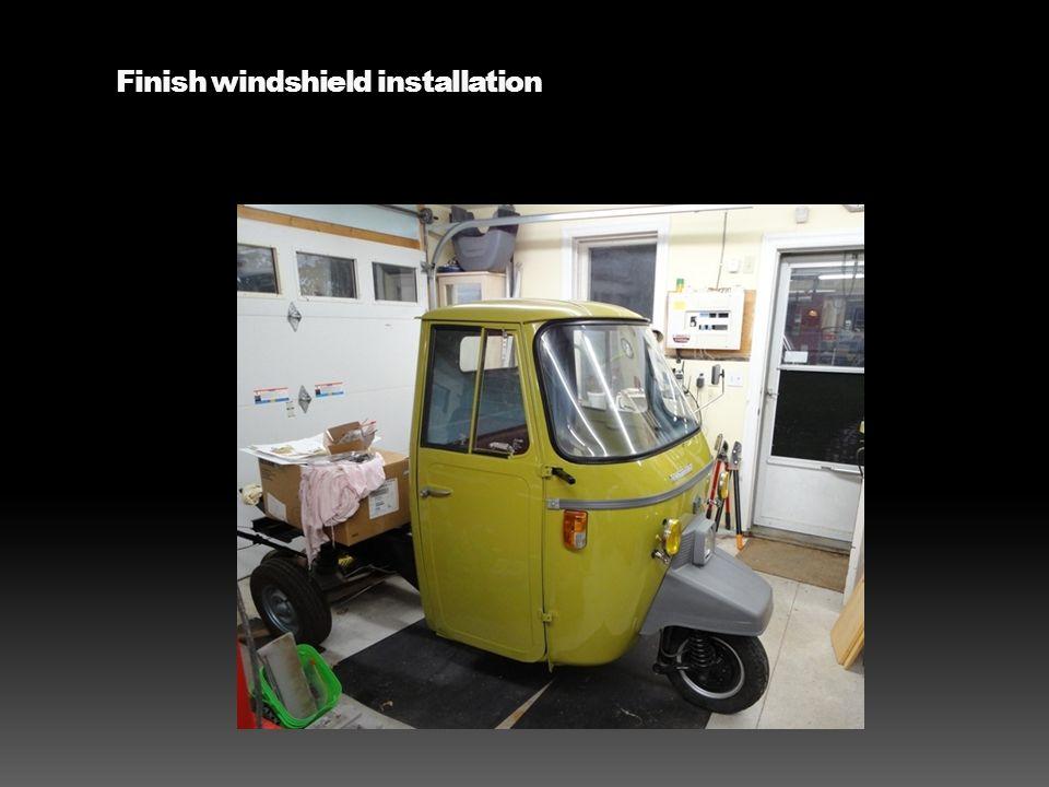 Finish windshield installation