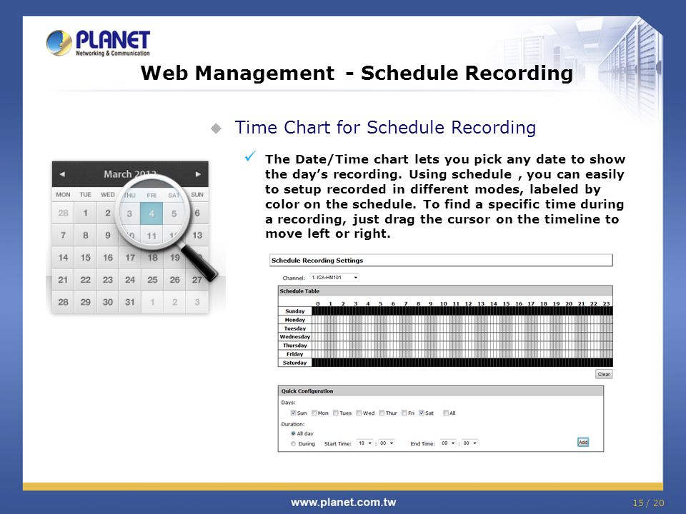 Web Management - Schedule Recording  Time Chart for Schedule Recording The Date/Time chart lets you pick any date to show the day's recording.