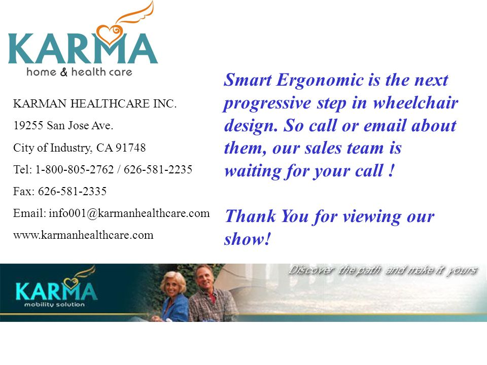 KARMAN HEALTHCARE INC. 19255 San Jose Ave. City of Industry, CA 91748 Tel: 1-800-805-2762 / 626-581-2235 Fax: 626-581-2335 Email: info001@karmanhealth