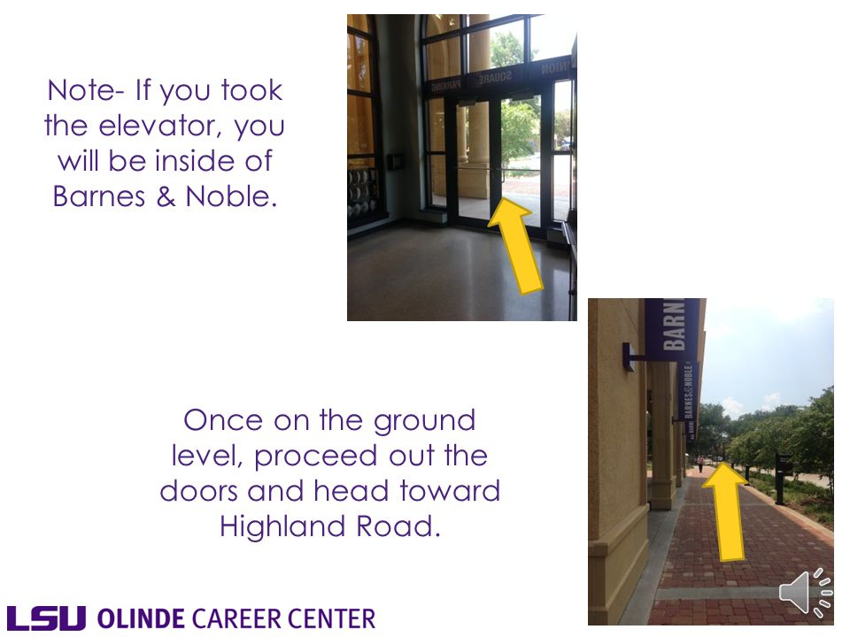 Note- If you took the elevator, you will be inside of Barnes & Noble.