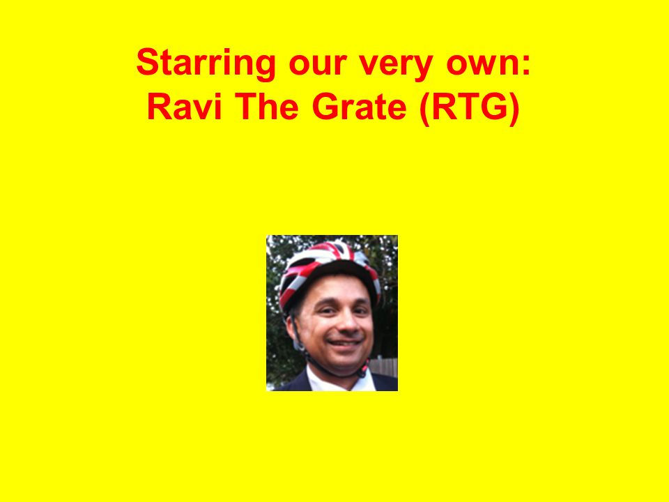 Starring our very own: Ravi The Grate (RTG)