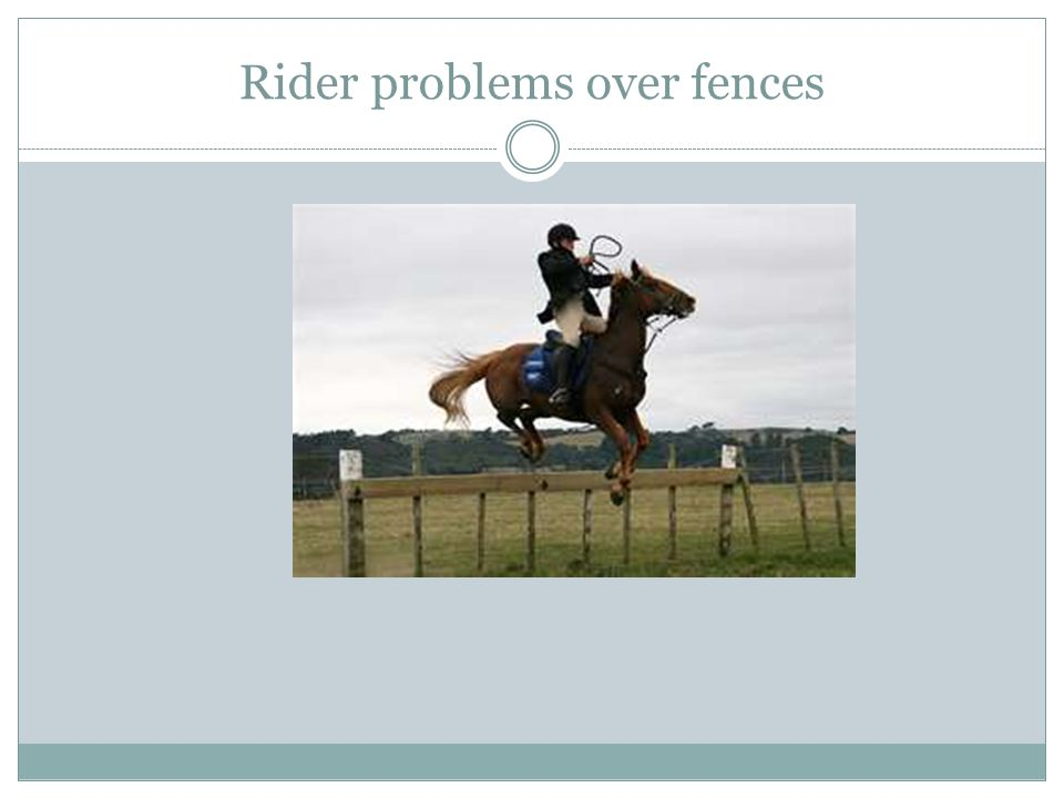 Rider problems over fences