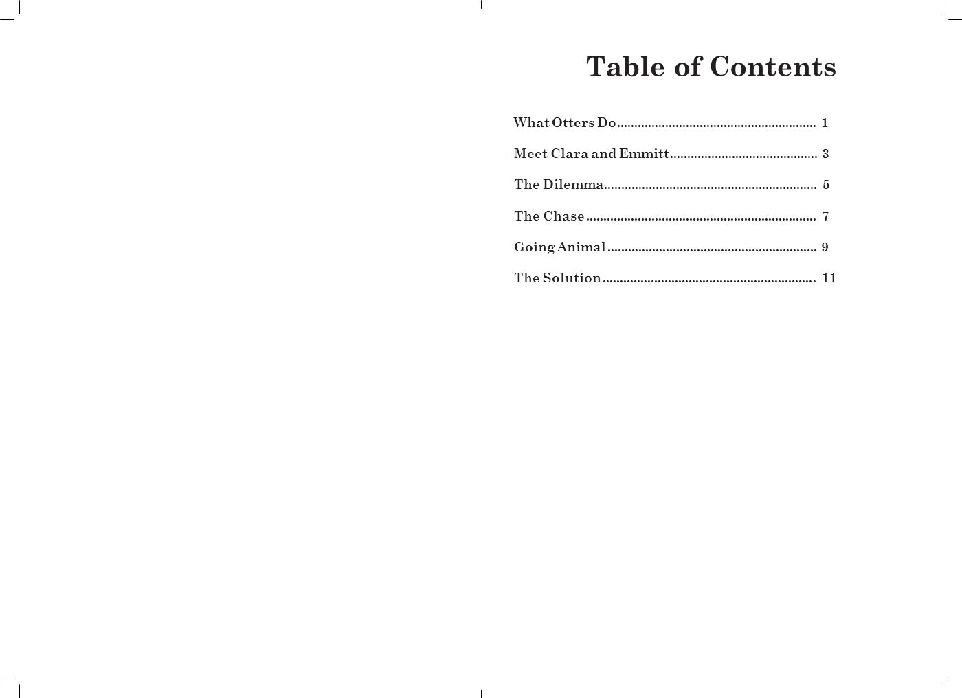 Table of Contents What Otters Do.......................................................... 1 Meet Clara and Emmitt....................................