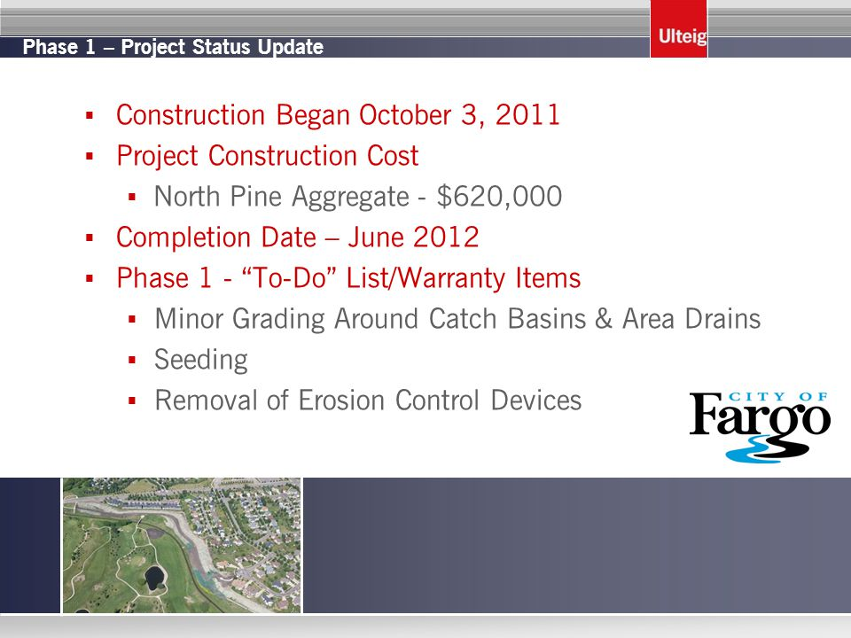 Phase 1 – Project Status Update  Construction Began October 3, 2011  Project Construction Cost  North Pine Aggregate - $620,000  Completion Date –
