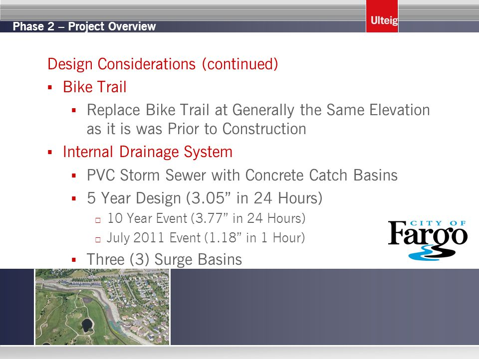 Phase 2 – Project Overview Design Considerations (continued)  Bike Trail  Replace Bike Trail at Generally the Same Elevation as it is was Prior to C