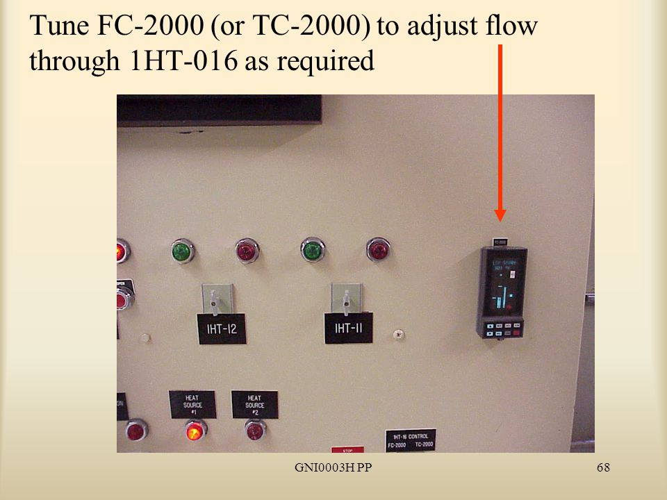 GNI0003H PP68 Tune FC-2000 (or TC-2000) to adjust flow through 1HT-016 as required