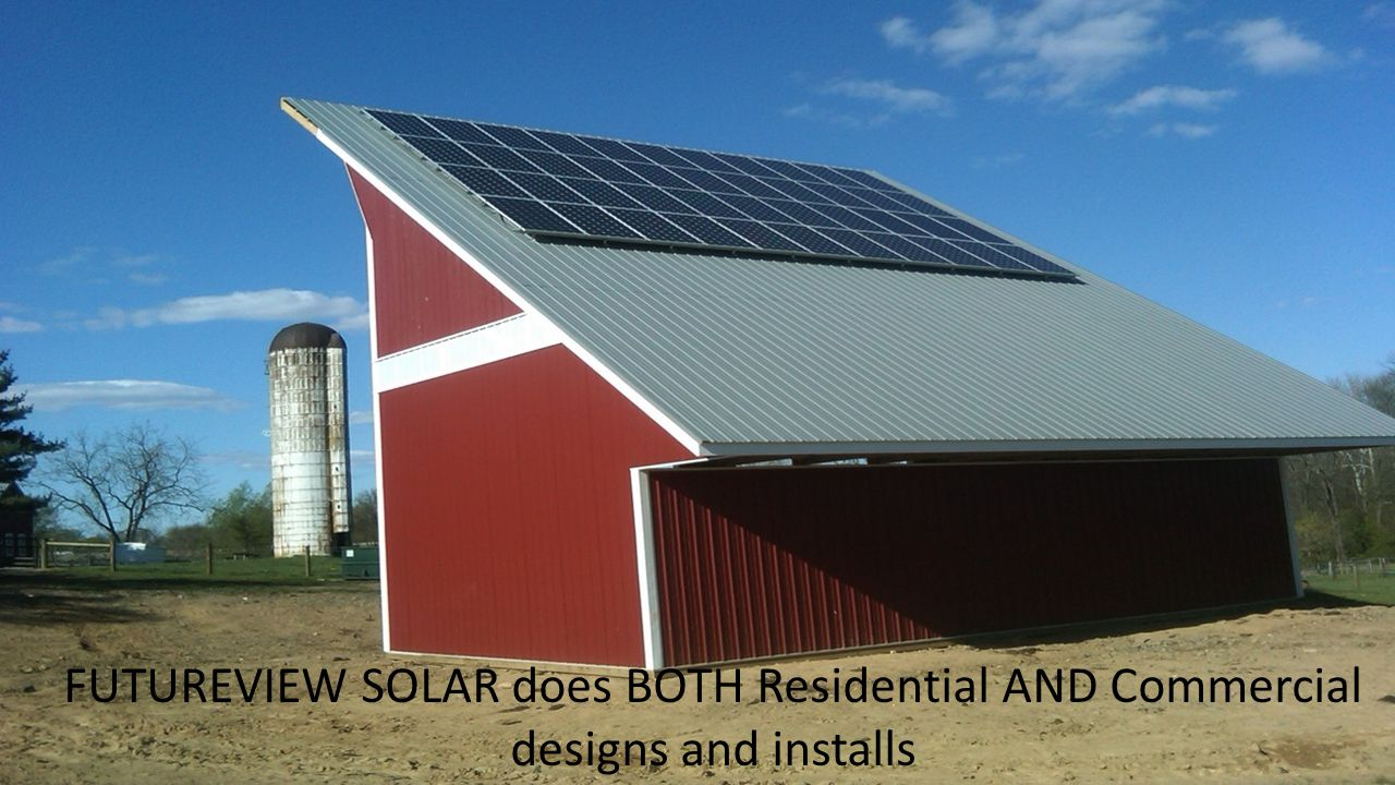 FUTUREVIEW SOLAR does BOTH Residential AND Commercial designs and installs