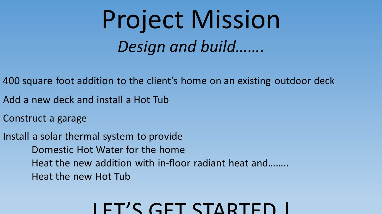 Project Mission Design and build…….