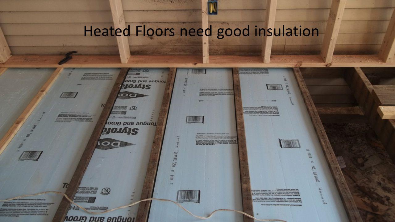 Heated Floors need good insulation