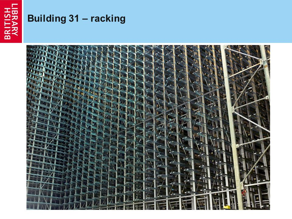 Building 31 – racking