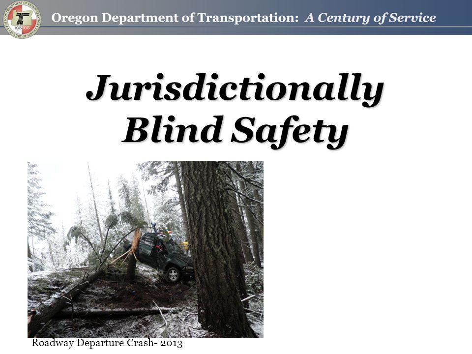 Jurisdictionally Blind Safety Roadway Departure Crash- 2013