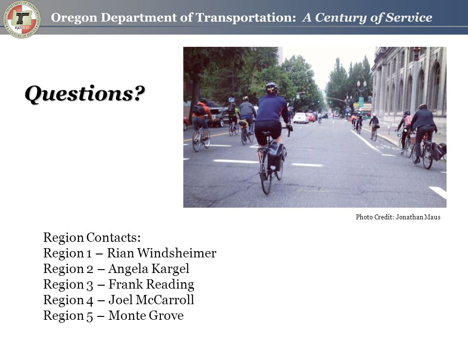 Questions? Photo Credit: Jonathan Maus Region Contacts: Region 1 – Rian Windsheimer Region 2 – Angela Kargel Region 3 – Frank Reading Region 4 – Joel