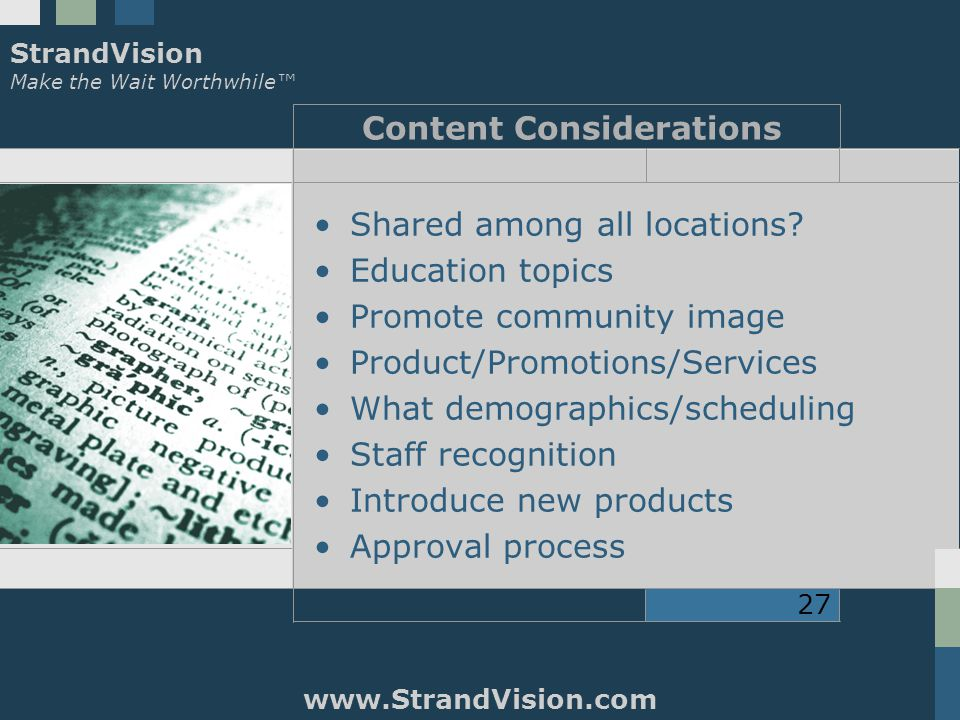 StrandVision Make the Wait Worthwhile™ www.StrandVision.com 27 Content Considerations Shared among all locations.