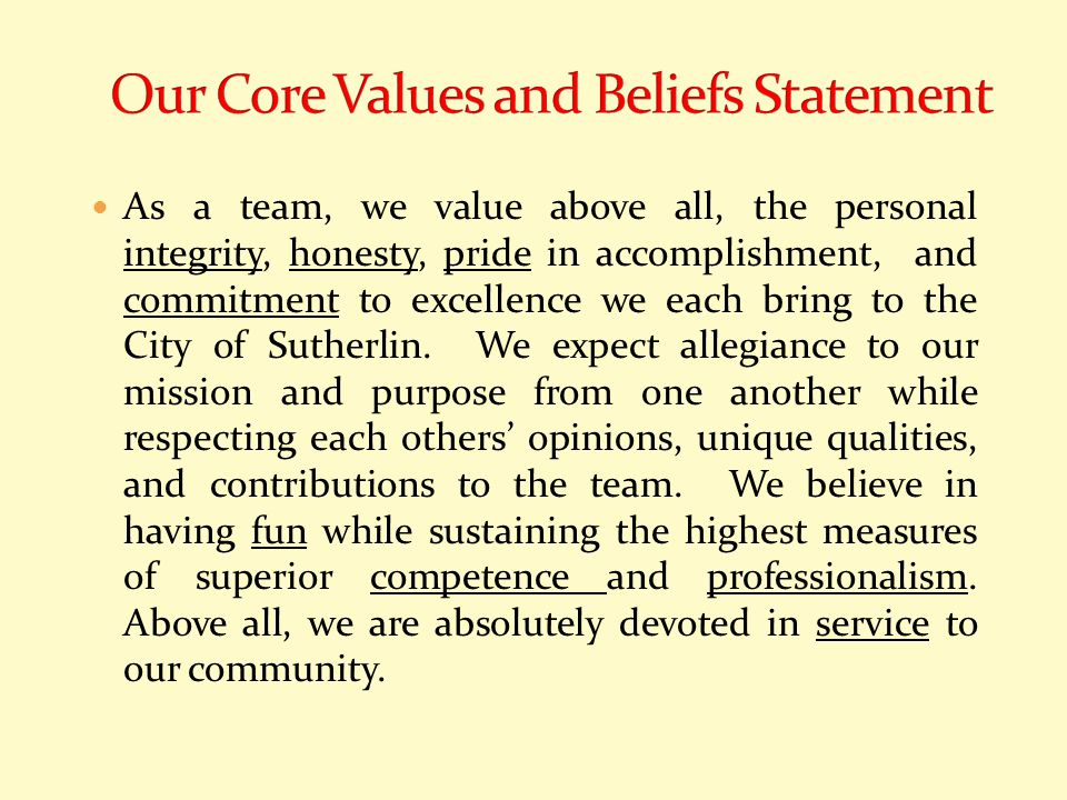 As a team, we value above all, the personal integrity, honesty, pride in accomplishment, and commitment to excellence we each bring to the City of Sut