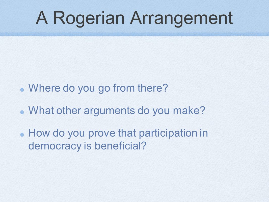 A Rogerian Arrangement Where do you go from there.